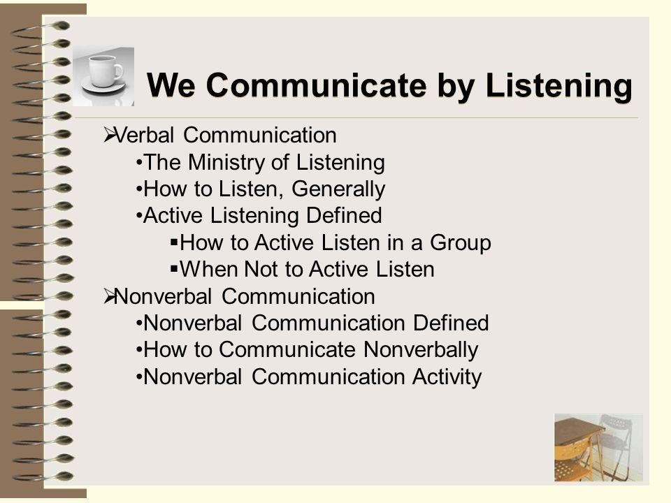 We Communicate by Listening