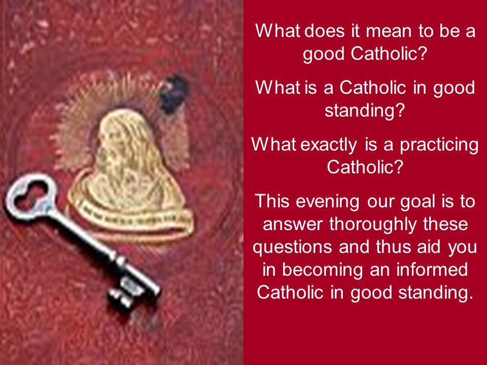 What does it mean to be a good Catholic