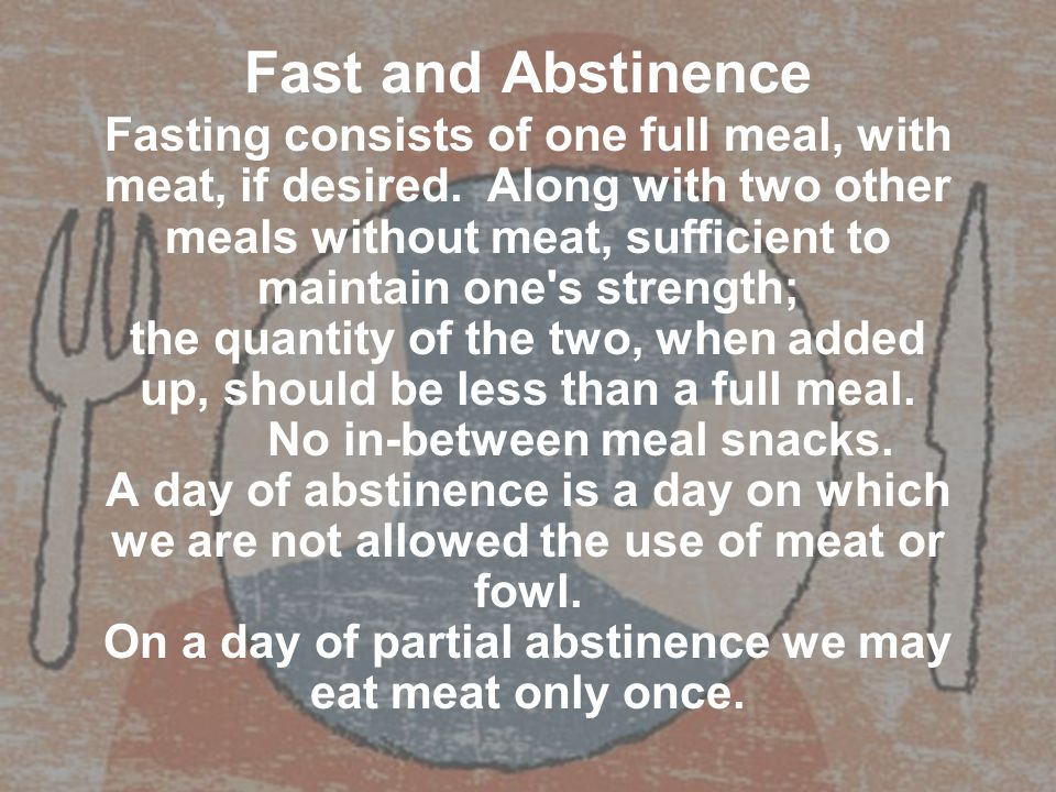 Fast and Abstinence