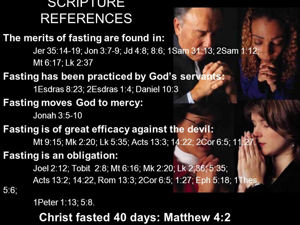 Christ fasted 40 days: Matthew 4:2