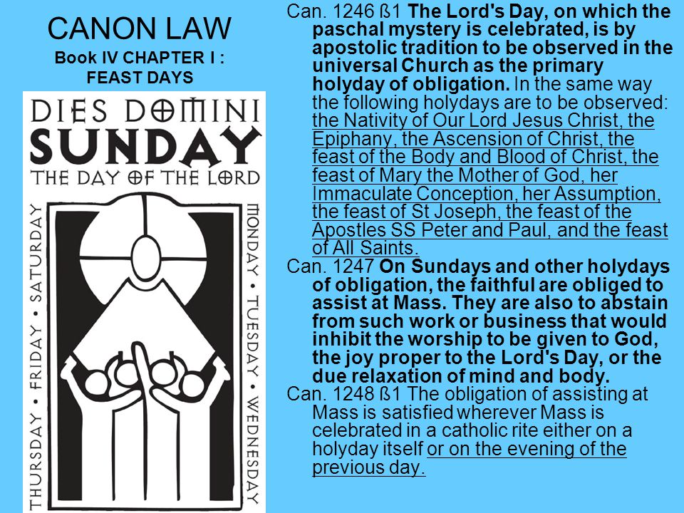 CANON LAW Book IV CHAPTER I : FEAST DAYS