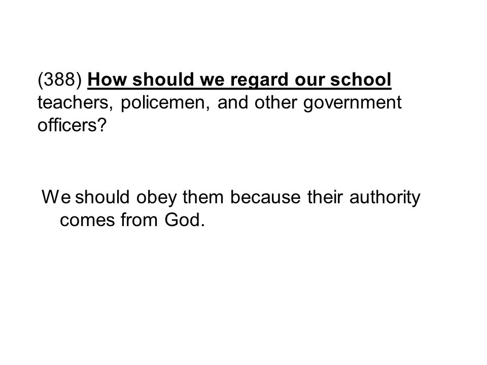 (388) How should we regard our school teachers, policemen, and other government officers