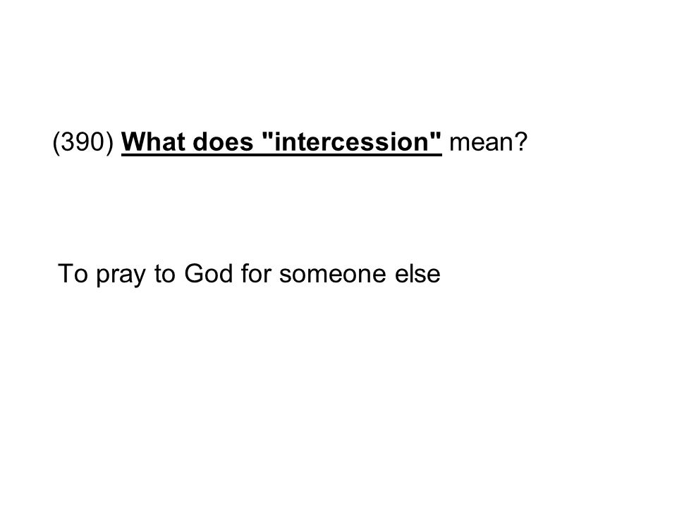 (390) What does intercession mean