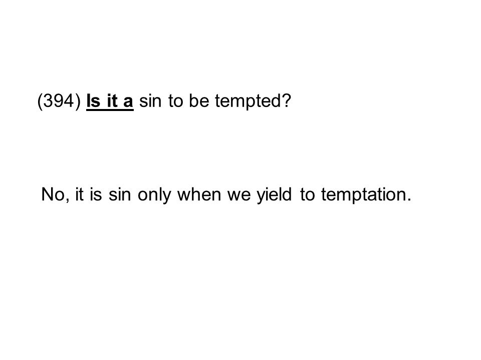 (394) Is it a sin to be tempted