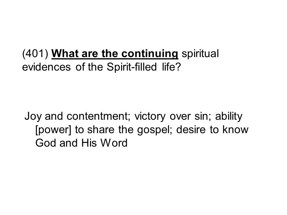 (401) What are the continuing spiritual evidences of the Spirit-filled life