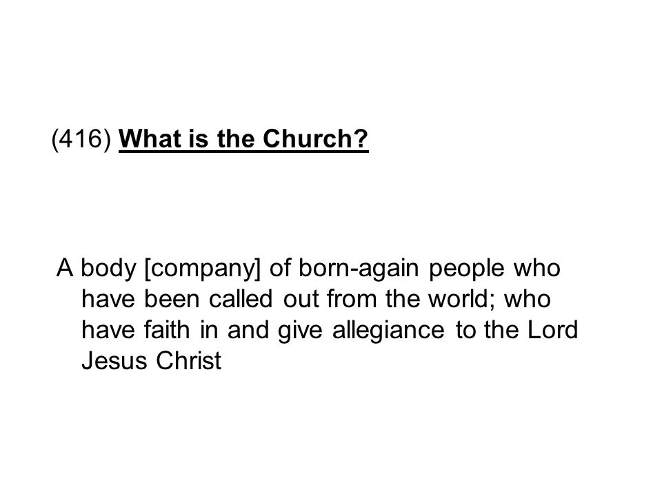 (416) What is the Church