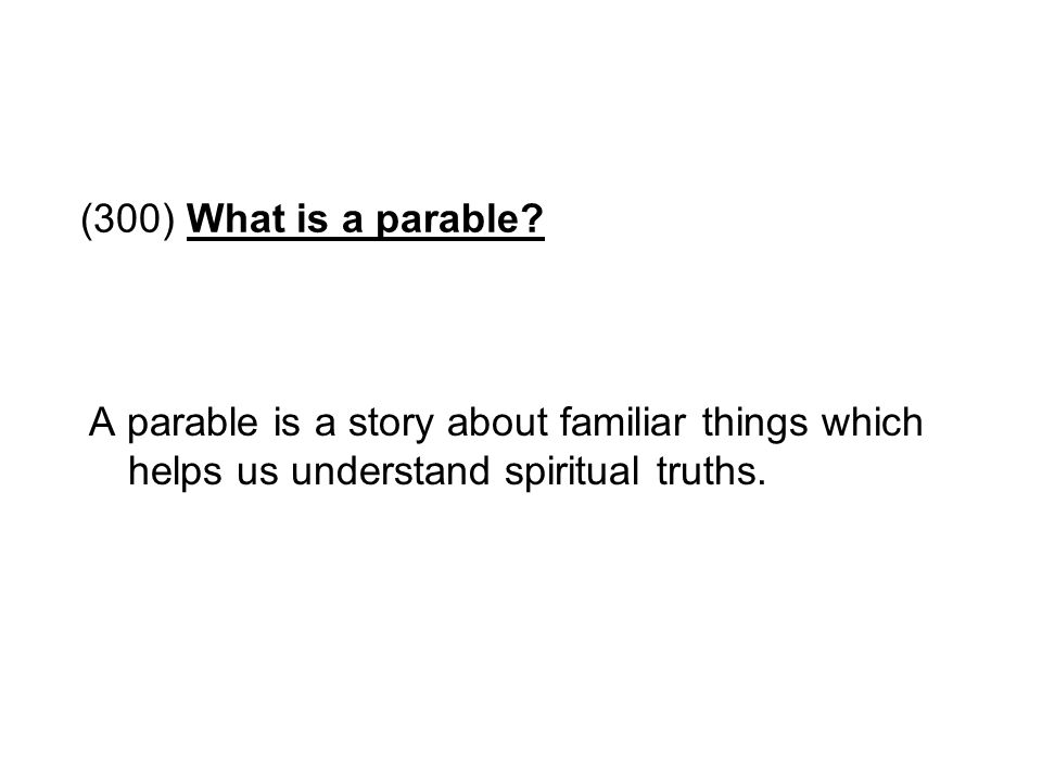 (300) What is a parable.