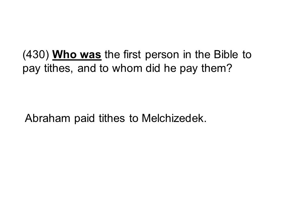 (430) Who was the first person in the Bible to pay tithes, and to whom did he pay them