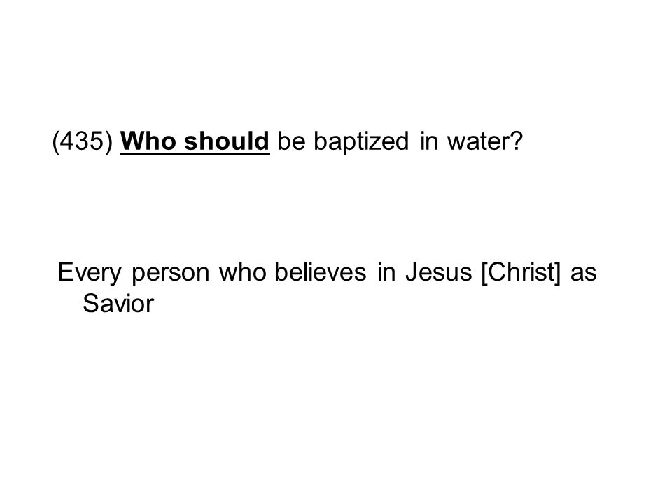 (435) Who should be baptized in water