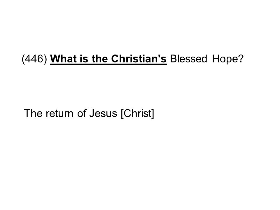 (446) What is the Christian s Blessed Hope