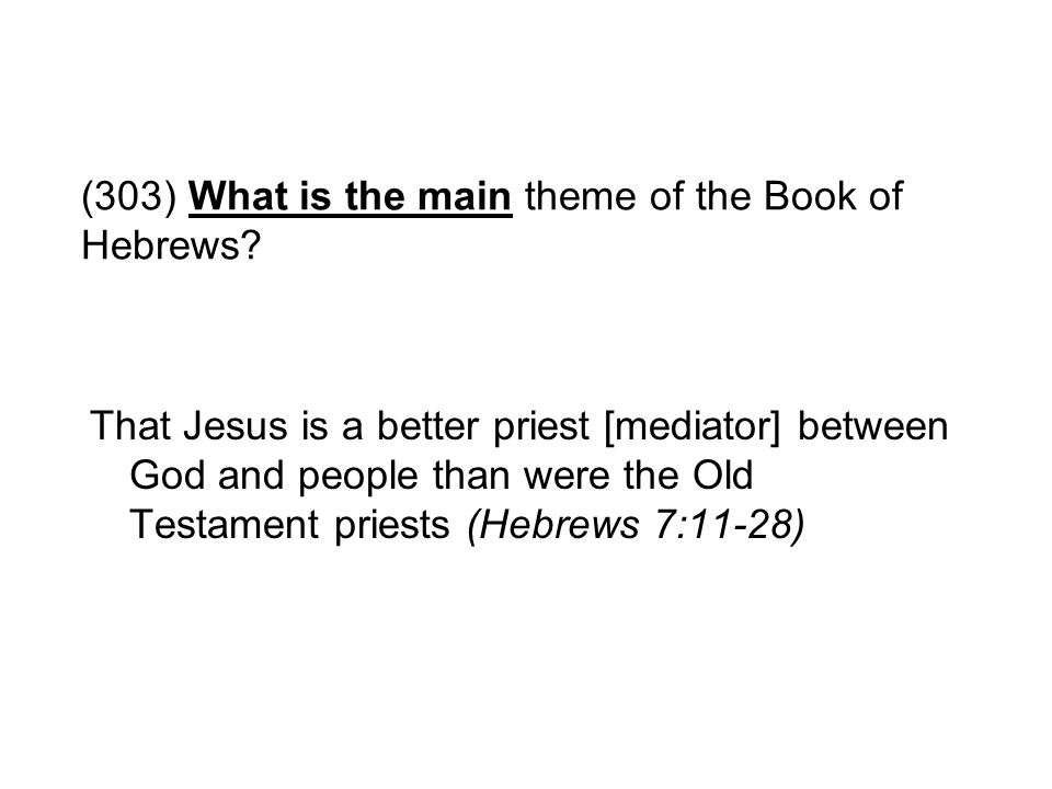 (303) What is the main theme of the Book of Hebrews