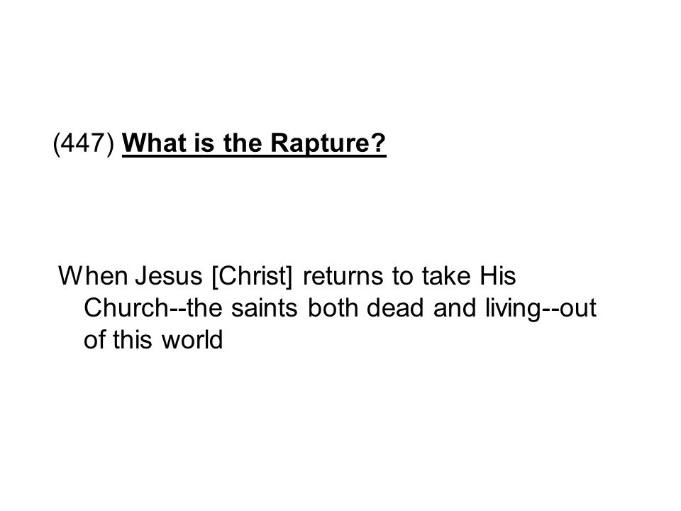 (447) What is the Rapture.