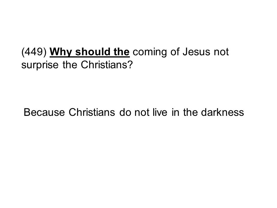 (449) Why should the coming of Jesus not surprise the Christians