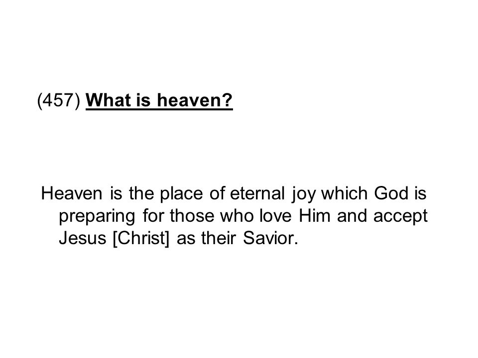 (457) What is heaven.