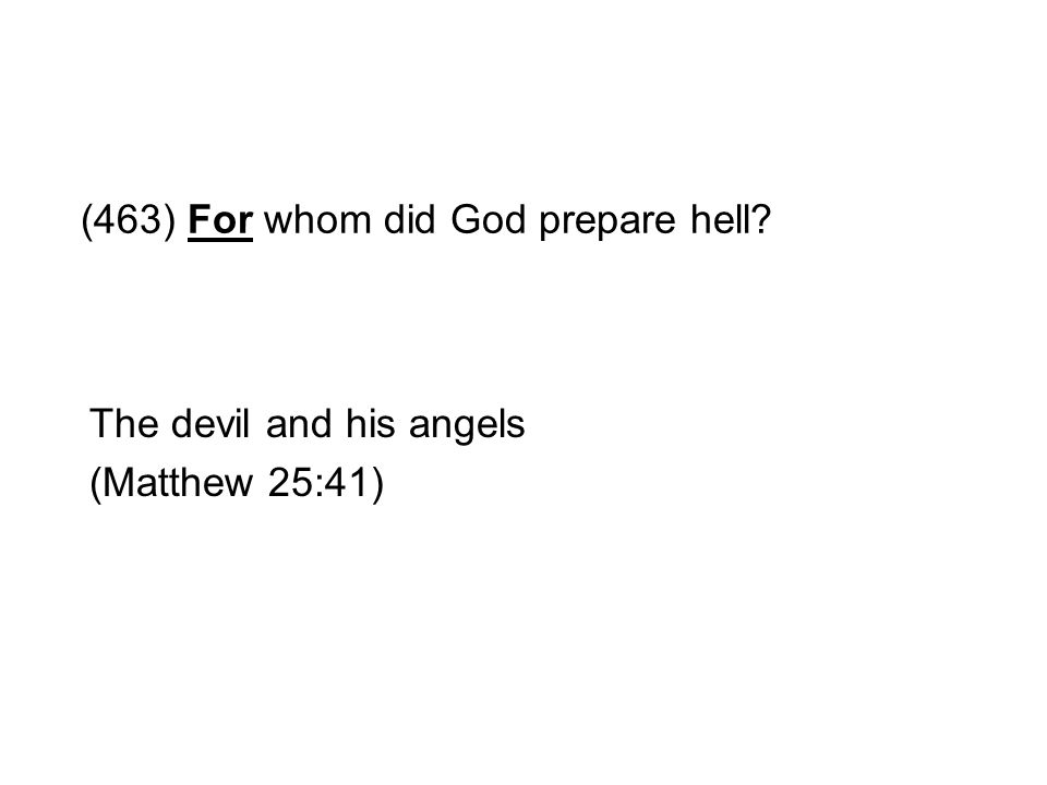 (463) For whom did God prepare hell