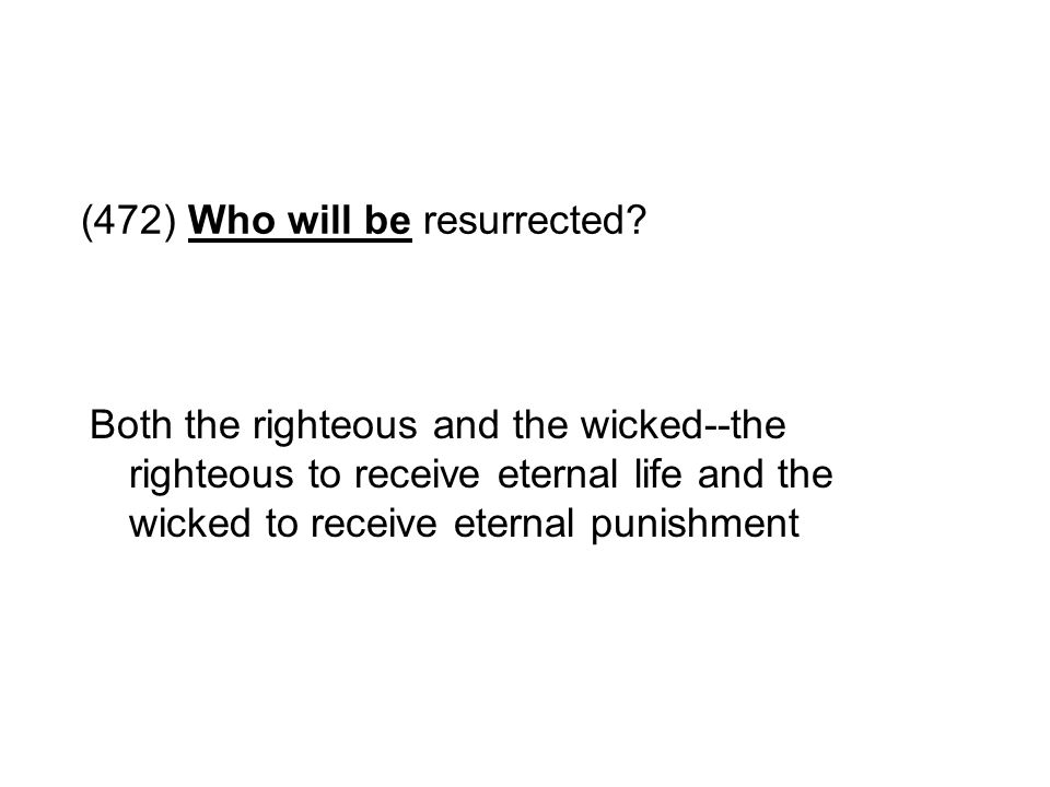 (472) Who will be resurrected