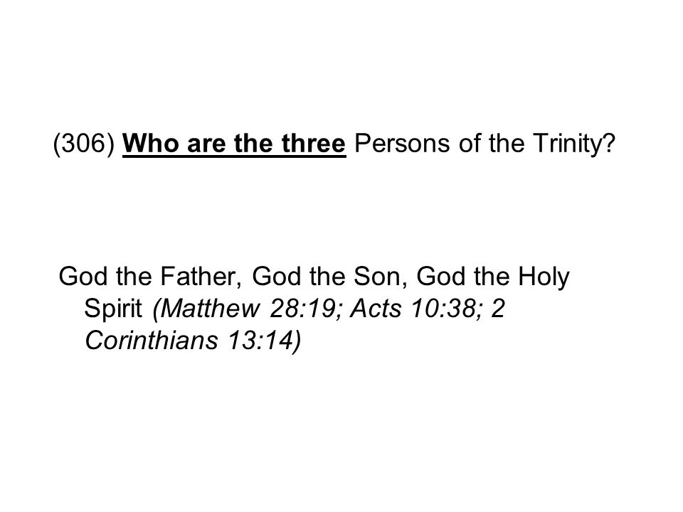 (306) Who are the three Persons of the Trinity