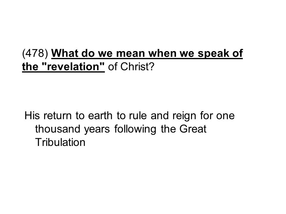 (478) What do we mean when we speak of the revelation of Christ