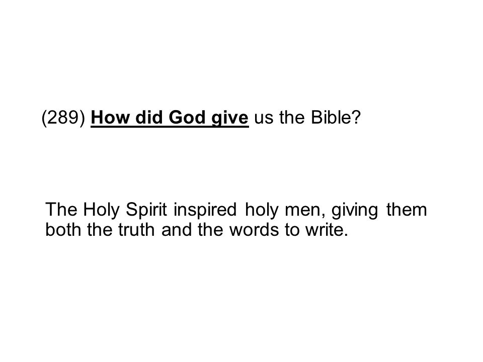 (289) How did God give us the Bible