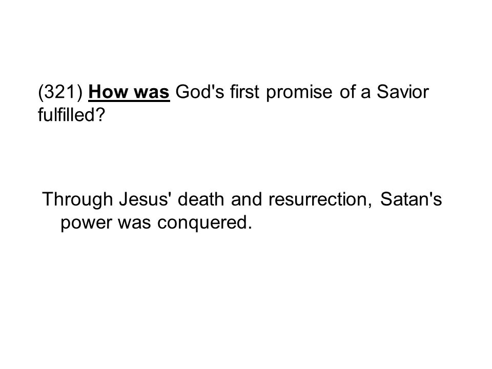 (321) How was God s first promise of a Savior fulfilled
