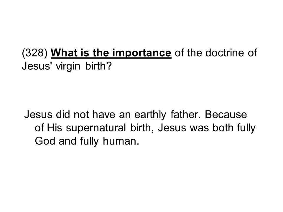 (328) What is the importance of the doctrine of Jesus virgin birth