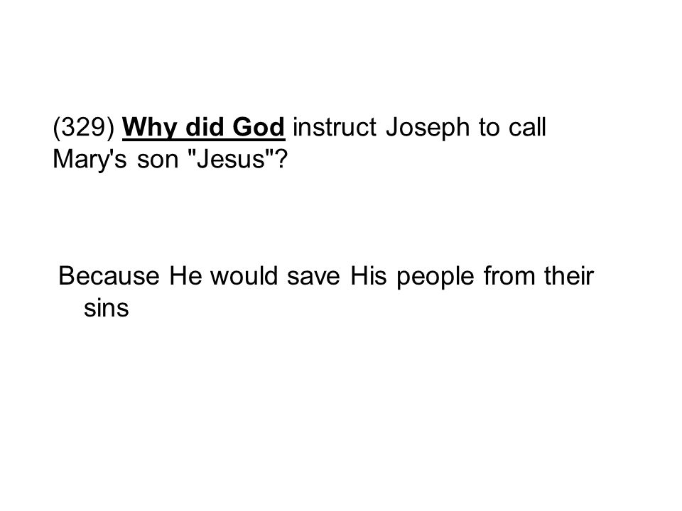 (329) Why did God instruct Joseph to call Mary s son Jesus