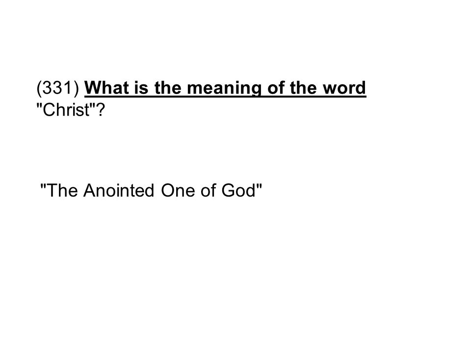 (331) What is the meaning of the word Christ