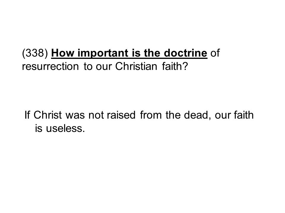 (338) How important is the doctrine of resurrection to our Christian faith