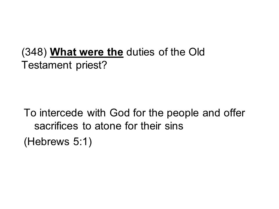 (348) What were the duties of the Old Testament priest