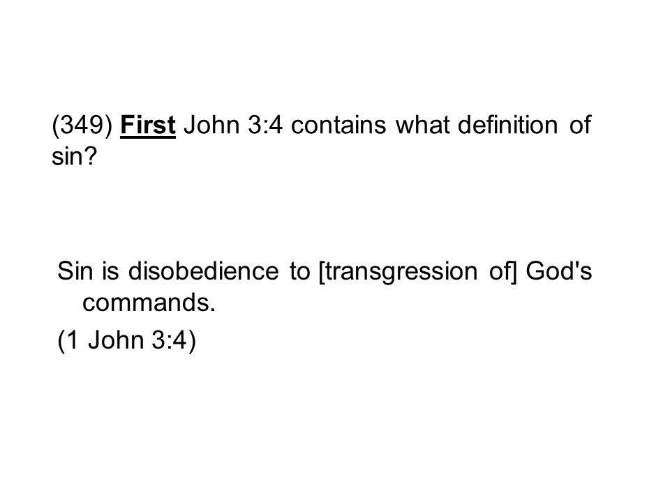(349) First John 3:4 contains what definition of sin