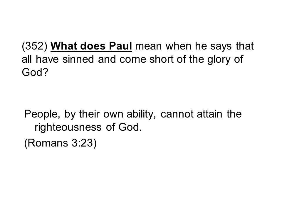(352) What does Paul mean when he says that all have sinned and come short of the glory of God