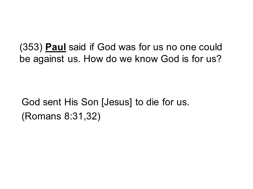 (353) Paul said if God was for us no one could be against us
