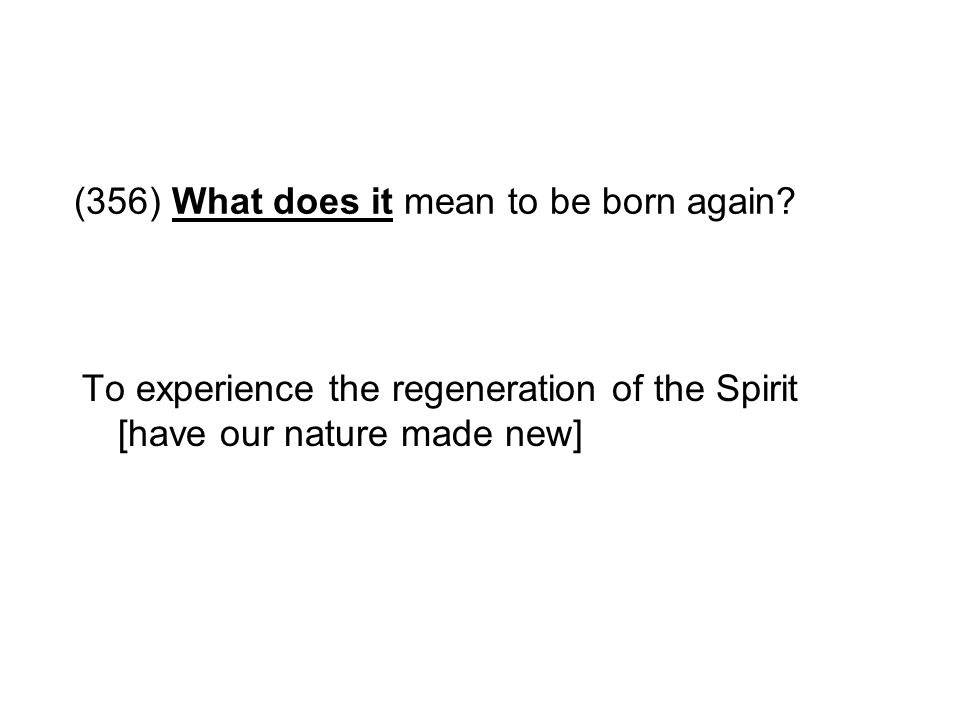 (356) What does it mean to be born again