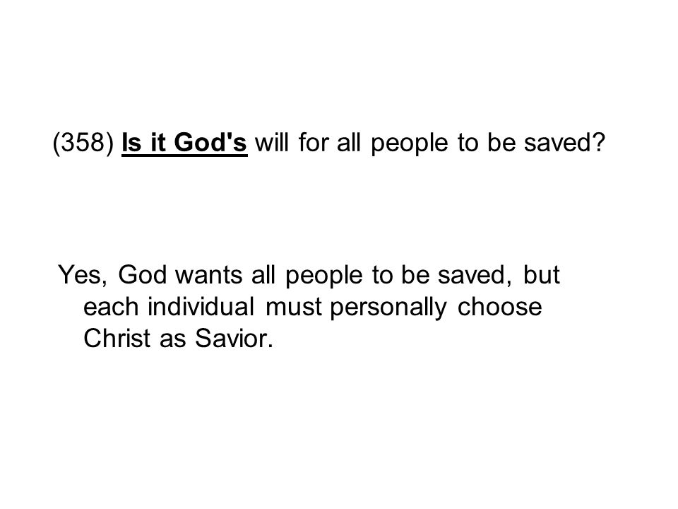 (358) Is it God s will for all people to be saved
