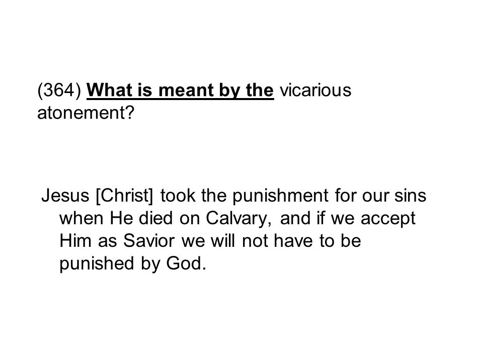 (364) What is meant by the vicarious atonement