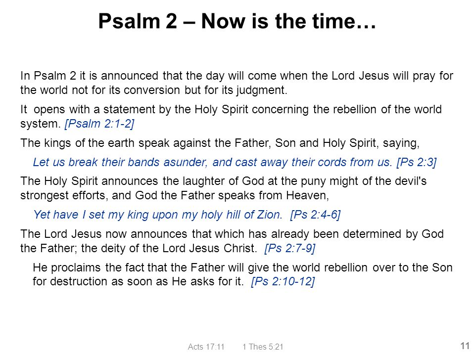 Psalm 2 – Now is the time…