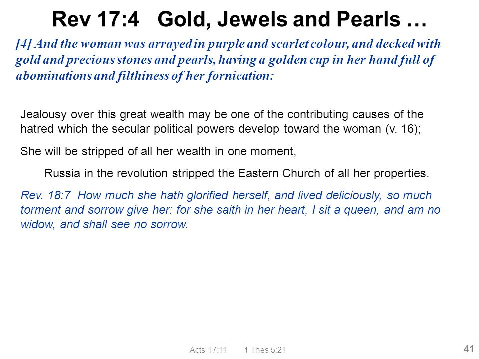 Rev 17:4 Gold, Jewels and Pearls …