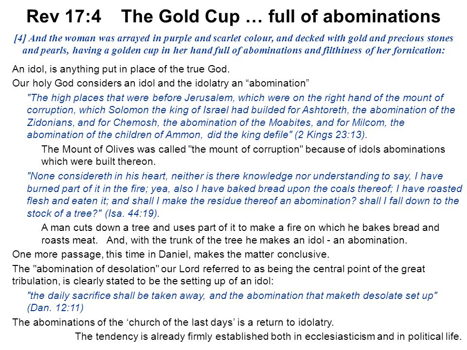 Rev 17:4 The Gold Cup … full of abominations