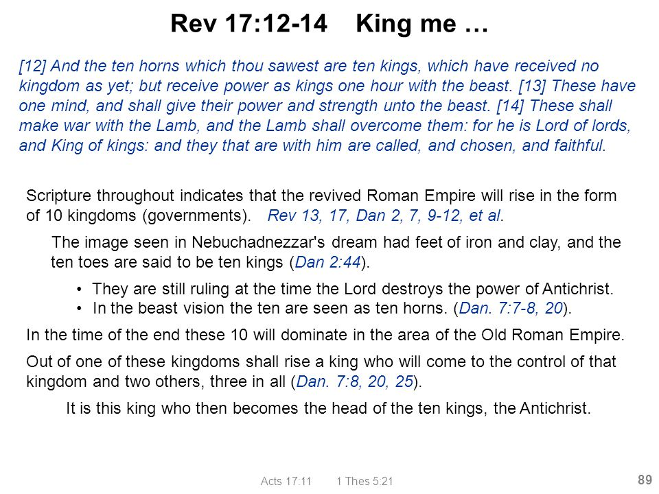 Rev 17:12-14 King me …