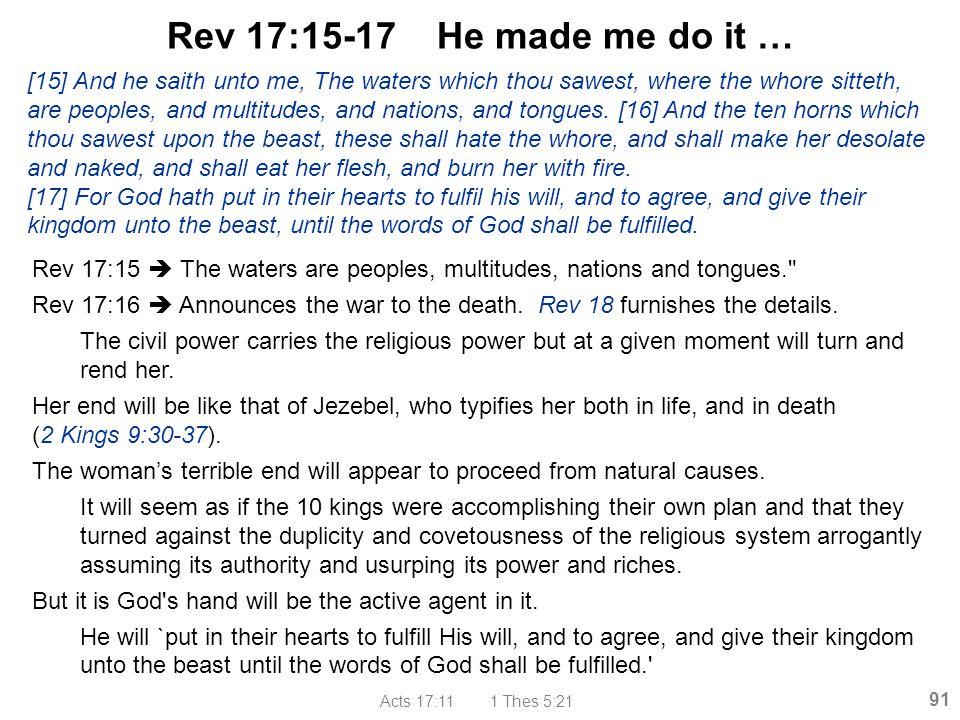 Rev 17:15-17 He made me do it …