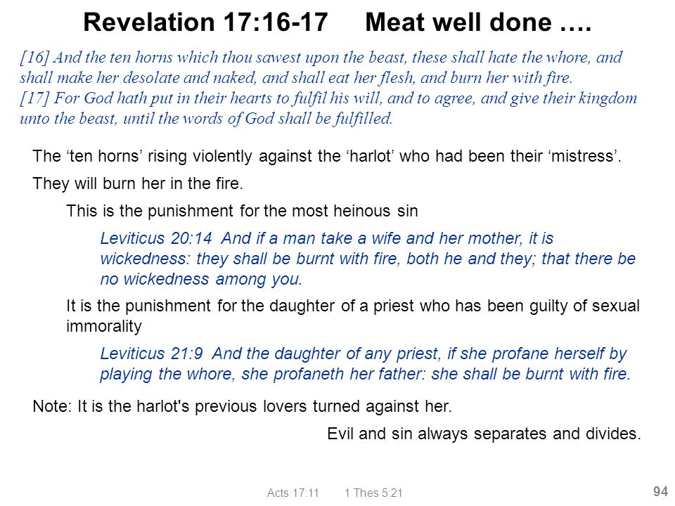 Revelation 17:16-17 Meat well done ….