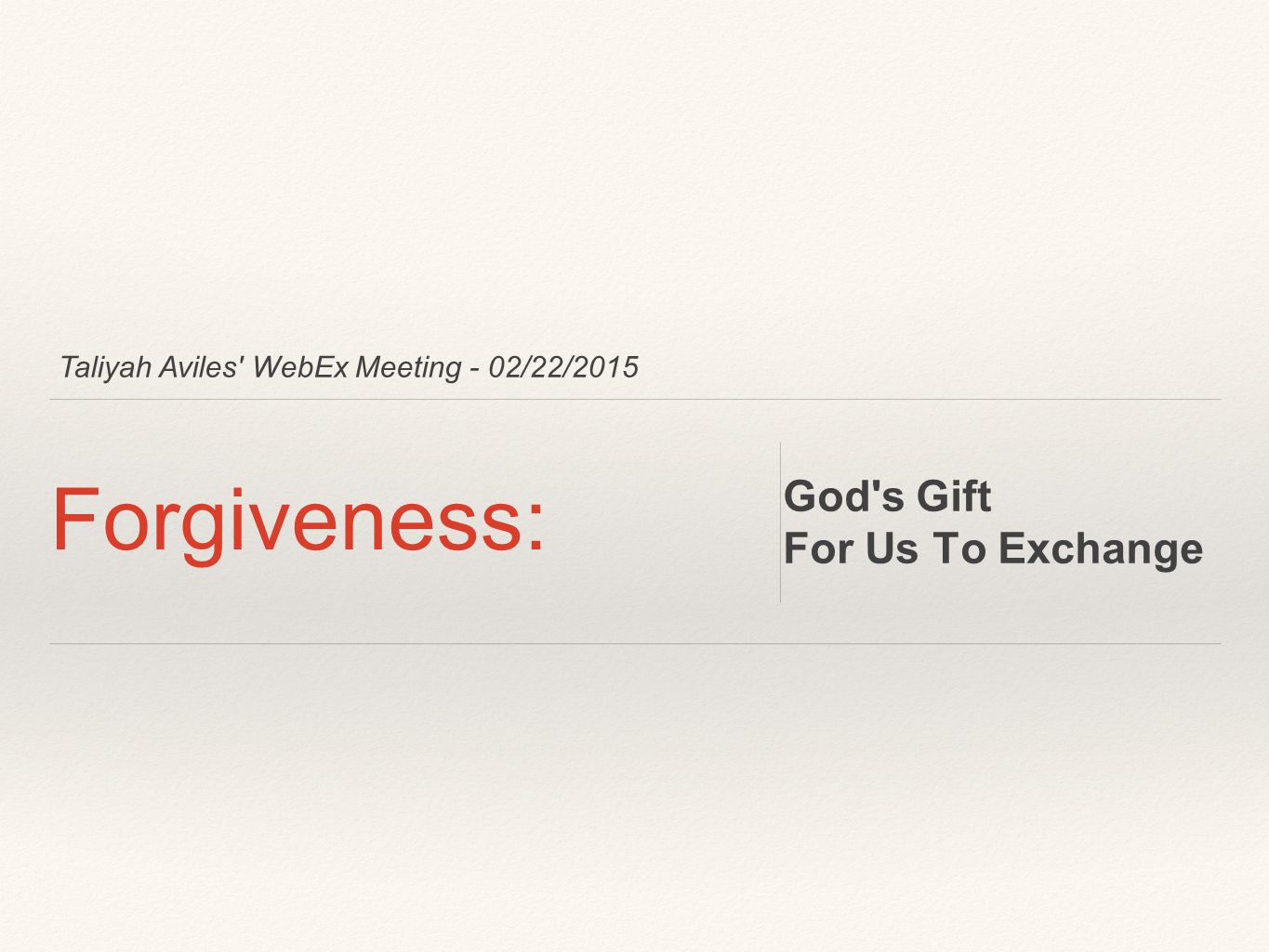 Forgiveness: God s Gift For Us To Exchange