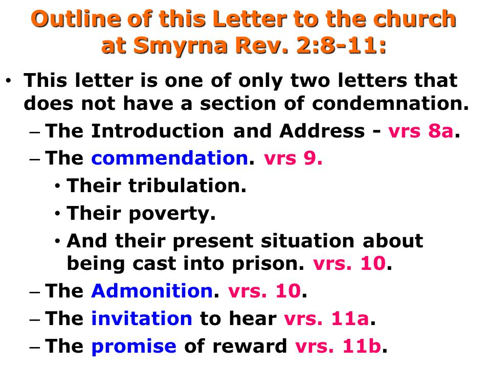 Outline of this Letter to the church at Smyrna Rev. 2:8-11: