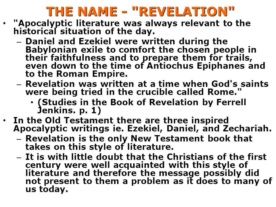 THE NAME - REVELATION Apocalyptic literature was always relevant to the historical situation of the day.