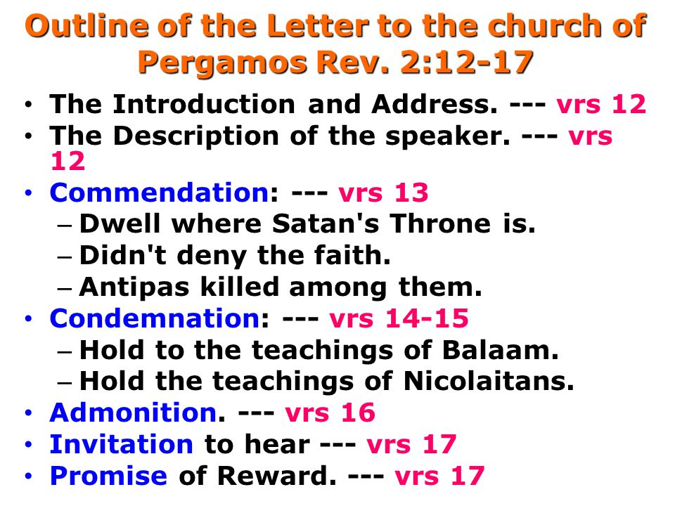 Outline of the Letter to the church of Pergamos Rev. 2:12-17