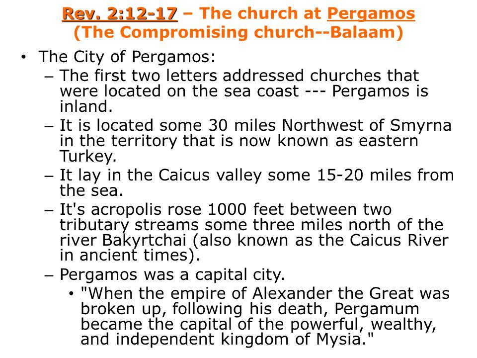 Rev. 2:12-17 – The church at Pergamos (The Compromising church--Balaam)