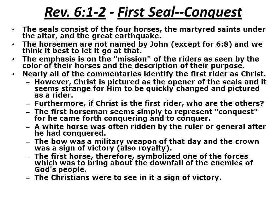Rev. 6:1-2 - First Seal--Conquest