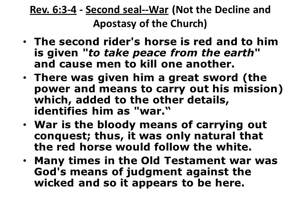 Rev. 6:3-4 - Second seal--War (Not the Decline and Apostasy of the Church)