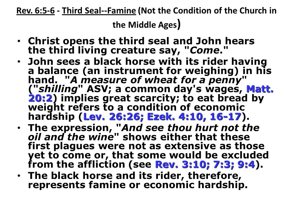 Rev. 6:5-6 - Third Seal--Famine (Not the Condition of the Church in the Middle Ages)