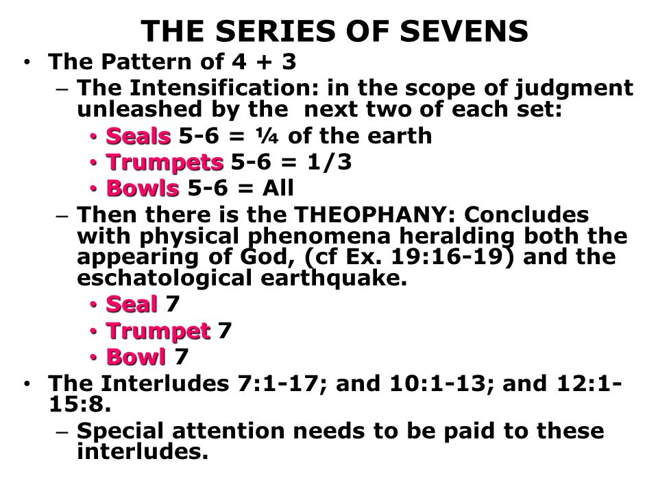 THE SERIES OF SEVENS The Pattern of 4 + 3
